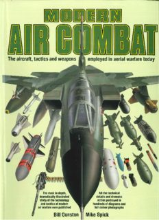 Modern Air Combat : The Aircraft, Tactics and Weapons Employed in Aerial Warfare Today