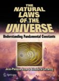 The Natural Laws of the Universe: Understanding Fundamental Constants (Springer Praxis Books   Popular Astronomy)