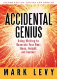 Accidental Genius: Using Writing to Generate Your Best Ideas, Insight, and Content, 2nd Edition