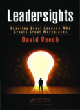 Leadersights: Creating Great Leaders Who Create Great Workplaces