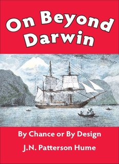 By Chance or By Design J.N. Patterson Hume - On Beyond Darwin