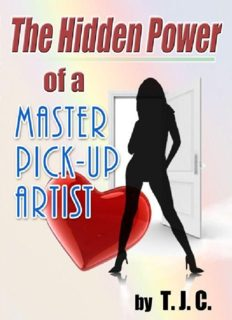 The Hidden Power of a Master Pick-up Artist: How to Cure Approach Anxiety and Achieve your Goals as a Pick-up Artist and More