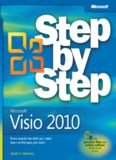 Microsoft® Visio® 2010 Step by Step: The smart way to learn Microsoft Visio 2010-one step at a time