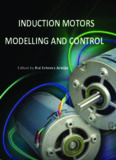 Induction Motors: Modelling and Control