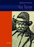 Nat Turner: Slave Revolt Leader (Black Americans of Achievement)