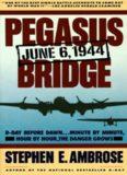 Ambrose, Stephen - Pegasus Bridge