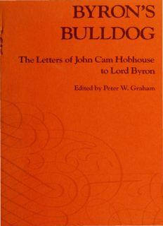 Byron's Bulldog: The Letters of John Cam Hobhouse to Lord Byron
