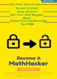 The Math-Hacker Book: Shortcut Your Way To Maths Success - The Only Truly Painless Way To Learn