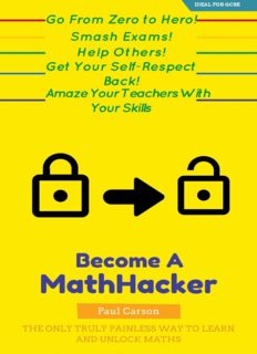 The Math-Hacker Book: Shortcut Your Way To Maths Success - The Only Truly Painless Way To Learn And Unlock Maths