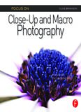 Focus On Close-Up and Macro Photography