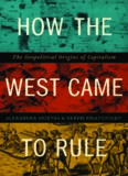 How the West Came to Rule. The Geopolitical Origins of Capitalism