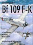 Messerschmitt Bf 109 F-K Development, Testing, Production (Schiffer Military History)