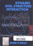 Dynamic Soil-Structure Interaction (Prentice-Hall International Series in Civil Engineering