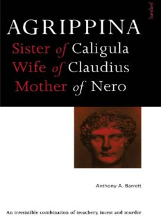 Agrippina: Sister of Caligula, Wife of Claudius, Mother of Nero (Roman Imperial Biographies)