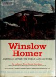 Winslow Homer: American Artist His World and His Work