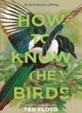 How to Know the Birds: The Art & Adventure of Birding
