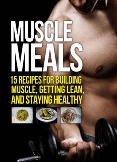 Muscle Meals: 15 Recipes for Building Muscle, Getting Lean, and Staying Healthy