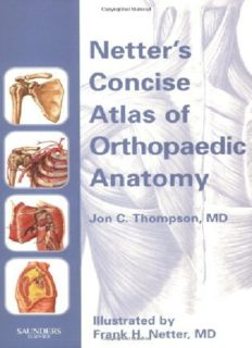 Netter's concise atlas of orthopaedic anatomy