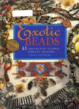 Exotic Beads : 45 Distinctive Beaded Jewelry Designs