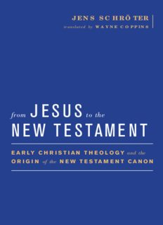 From Jesus to the New Testament: Early Christian Theology and the Origin of the New Testament Canon
