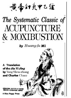 The Systematic Classic of Acupuncture and Moxibustion: Huang-Ti Chen Chiu Chia I Ching (Jia Yi Jing)