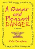 A Queer and Pleasant Danger: The True Story of a Nice Jewish Boy Who Joins the Church