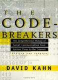 The Codebreakers: The Comprehensive History of Secret Communication from Ancient Times