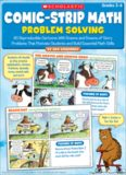 Comic-Strip Math  Problem Solving  80 Reproducible Cartoons With Dozens and Dozens of Story Problems That Motivate Students and Build Essential Math Skills
