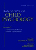 Handbook of Child Psychology, Vol. 1: Theoretical Models of Human Development, 6th Edition (Volume 1)