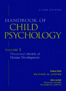 Handbook of Child Psychology, Vol. 1: Theoretical Models of Human Development, 6th Edition (Volume 1)
