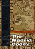 The Madrid Codex: New Approaches To Understanding An Ancient Maya Manuscript (Mesoamerican Worlds