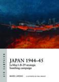 Japan 1944–45: LeMay's B-29 Strategic Bombing Campaign