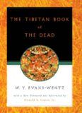 The Tibetan Book of the Dead: Or The After-Death Experiences on the Bardo Plane, according to Lama
