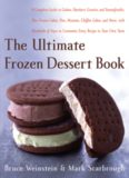 The ultimate frozen dessert book: a complete guide to gelato, sherbet, granita, and semifreddo, plus frozen cakes, pies, mousses, chiffon cakes, and more, with hundreds of ways to customize every recipe to your own taste