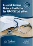 Essential Revision Notes in Paediatrics for MRCPCH 2nd Edition