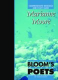 Marianne Moore: Comprehensive Research and Study Guide (Bloom's Major Poets)