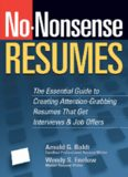 No-Nonsense Resumes: The Essential Guide to Creating Attention-Grabbing Resumes That Get Interviews