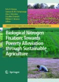 Biological Nitrogen Fixation: Towards Poverty Alleviation through Sustainable Agriculture: Proceedings of the 15th International Nitrogen Fixation Congress ... Science and Biotechnology in Agriculture)