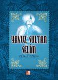 Yavuz Sultan Selim - Yılmaz Öztuna