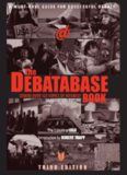The Debatabase Book: A Must-Have Guide for Successful Debate, 3rd Edition