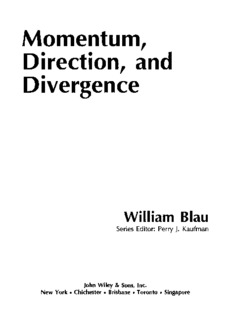 Page 1 Momentum, Direction, and Divergence William Blau Series Editor: Perry J. Kaufman John ...