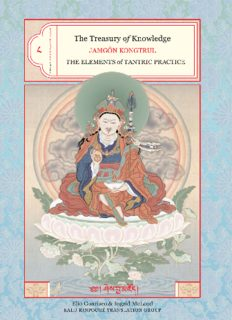 Treasury of Knowledge: Book 8, Part 3: The Elements of Tantric Practice: A General Exposition of the Process of Meditation in the Indestructible Way of Secret Mantra