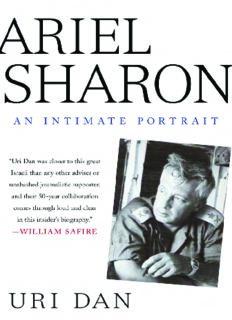 Ariel Sharon: An Intimate Portrait