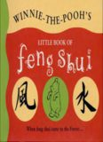 Winnie-the-Pooh's Little Book of Feng Shui (The Wisdom of Pooh)