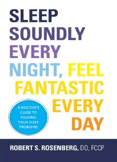 Sleep Soundly Every Night, Feel Fantastic Every Day: A Doctor's Guide to Solving Your Sleep Problems