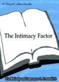 The Intimacy Factor: The Ground Rules for Overcoming the Obstacles to Truth, Respect, and Lasting