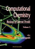 Computational Chemistry: Reviews of Current Trends (Computational Chemistry: Reviews of Current