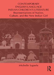 Contemporary English-Language Indian Children's Literature: Representations of Nation, Culture, and the New Indian Girl (Children's Literature and Culture)