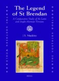 The Legend of St Brendan: A Comparative Study of the Latin and Anglo-Norman Versions (The Northern