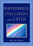 Neuropsychological Evaluation of the Child (Baron, Neuropsychological Evaluation of the Child)